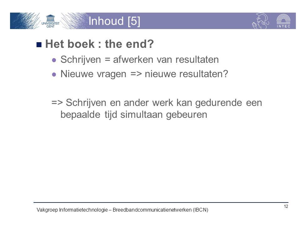 Inhoud [5] Het boek : the end Schrijven = afwerken van resultaten
